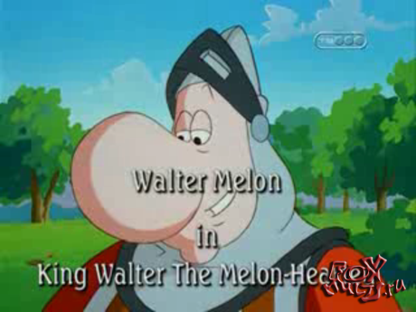 Мультфильм - Уолтер Мелон: 30 - Мелон замещает Карла Великого. Битербак-Львиное сердце
